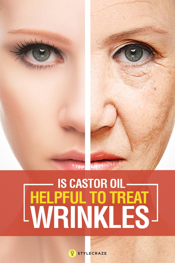 How To Use Castor Oil To Remove Wrinkles