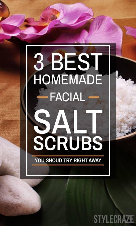 3 Best Homemade Facial Salt Scrubs