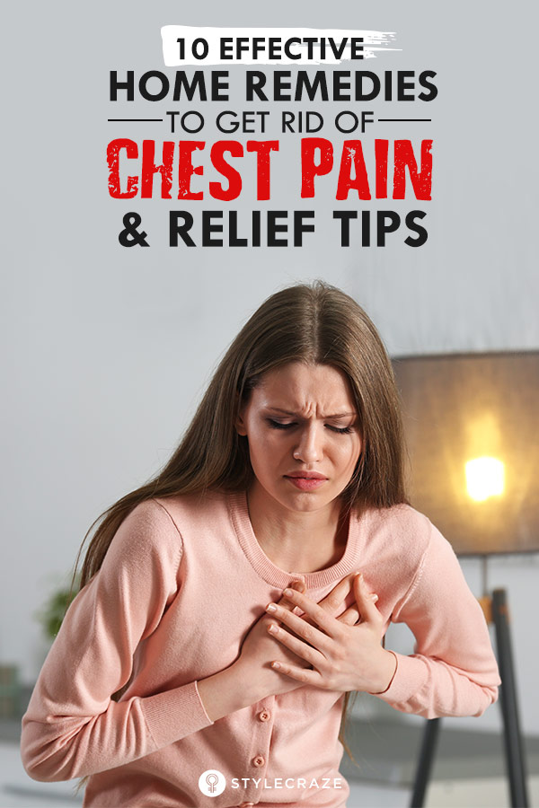 10 Effective Home Remedies To Get Rid Of Chest Pain Relief