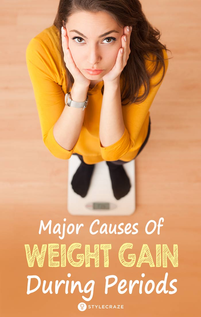 7 Major Causes Of Weight Gain During Periods And How To Avoid It
