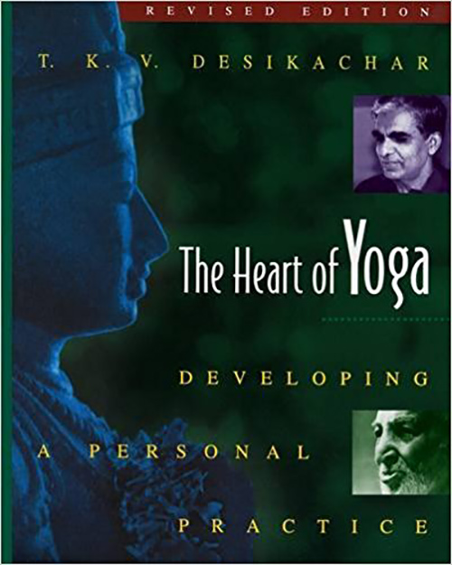 3. The Heart of Yoga Developing a Personal Practice by T.K.V. Desikachar