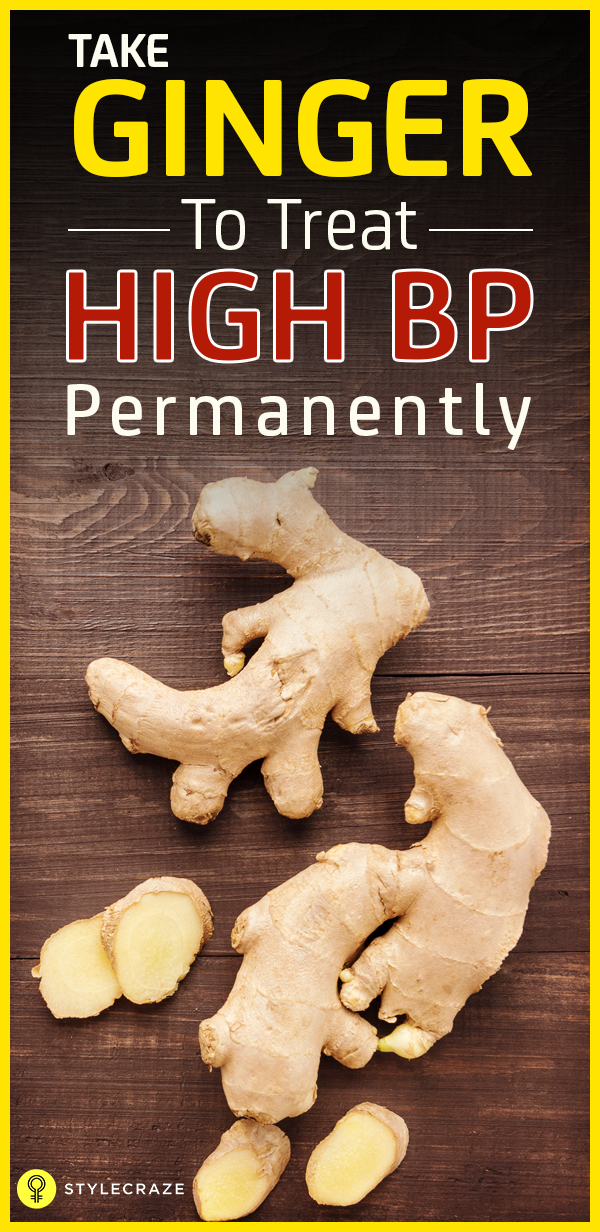 Take ginger to treat high bp permanently