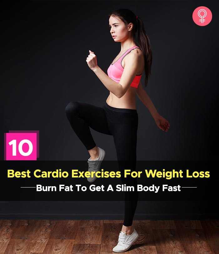 10 Best Cardio Exercises For Weight Loss – Burn Fat To Get A Slim Body Fast
