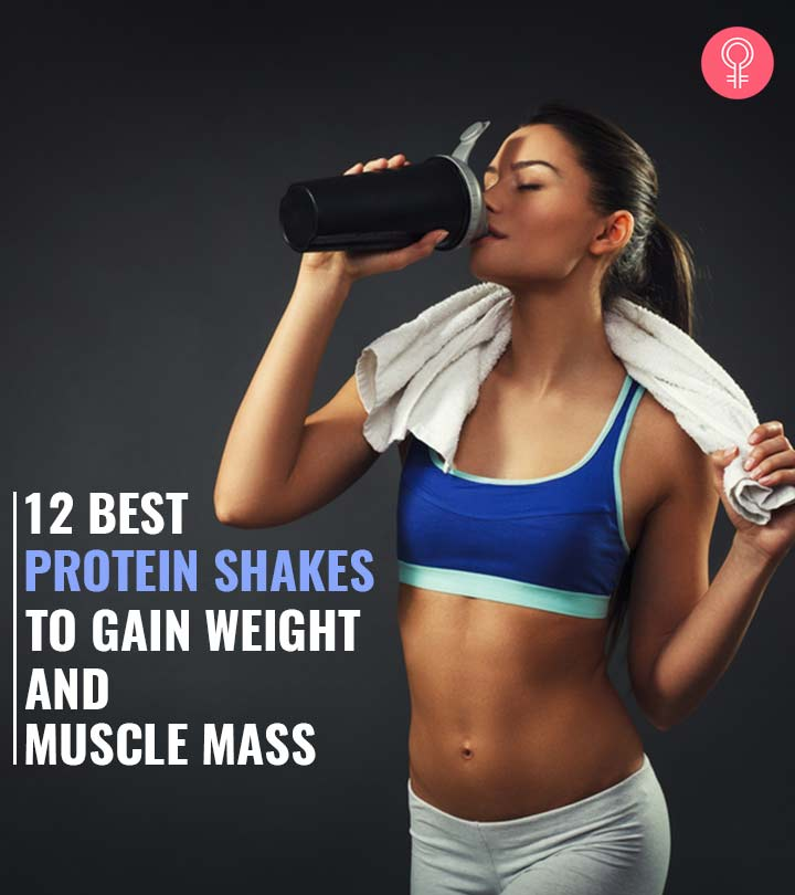 12 Best Protein Shakes To Add Bulk To Your Muscles
