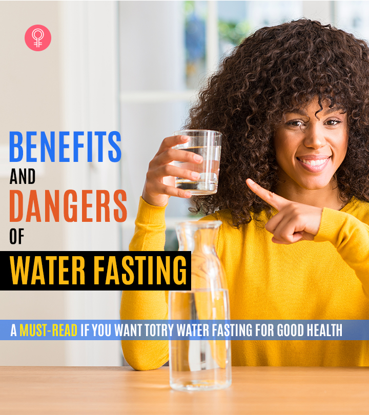 Benefits And Dangers Of Water Fasting