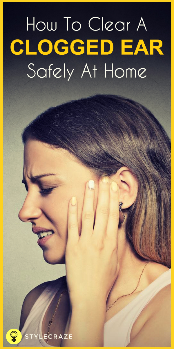how to clear clogged ear safely at home
