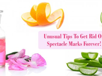 10-Unusual-Tips-To-Get-Rid-Of-Spectacle-Marks-Forever!