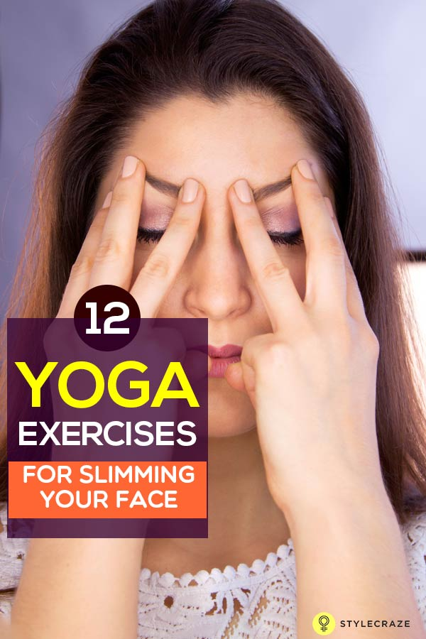 12 Yoga Exercises For Slimming Your Face