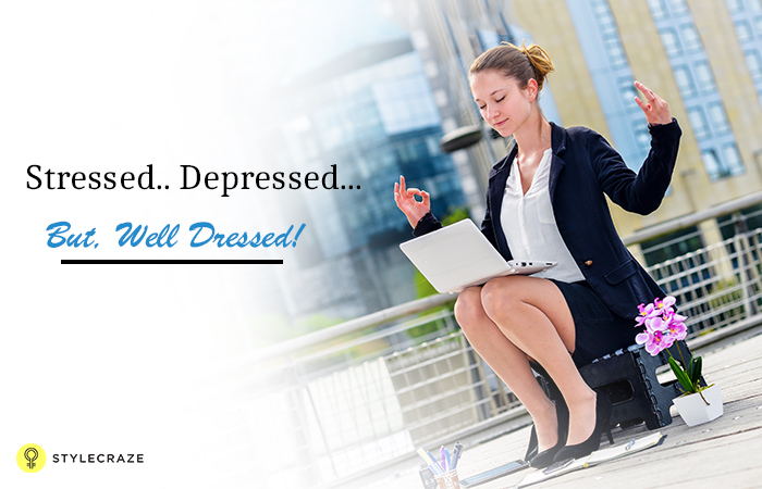 Stressed..-Depressed...But,-Well-Dressed!