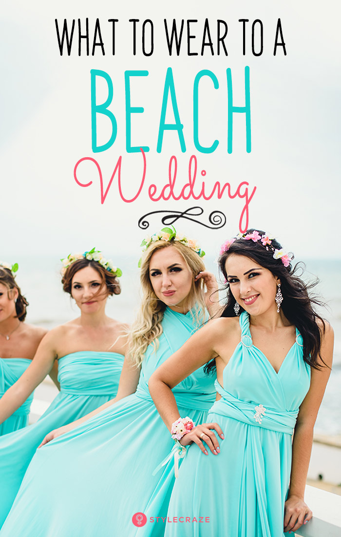 What To Wear To A Beach Wedding Dos And Don Ts
