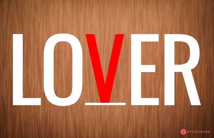 1. If You See The Word LOVER Then…