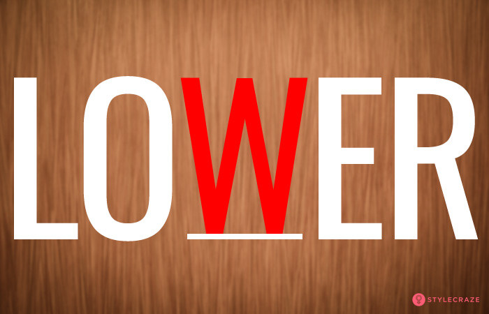 2. If You See The Word LOWER Then…