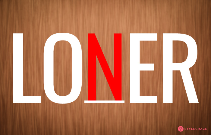 4. If You See The Word LONER Then…