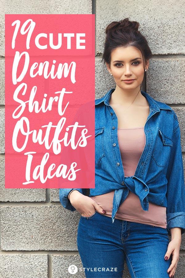 7db1f89f00 19 Cute Denim Shirt Outfit Ideas