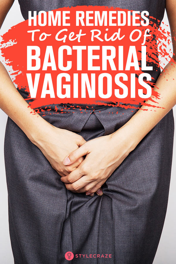 11 Home Remedies To Get Rid Of Bacterial Vaginosis