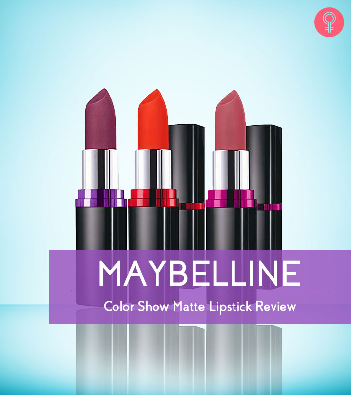 31927ad0e Maybelline Color Show Matte Lipstick Review  Shades And Benefits