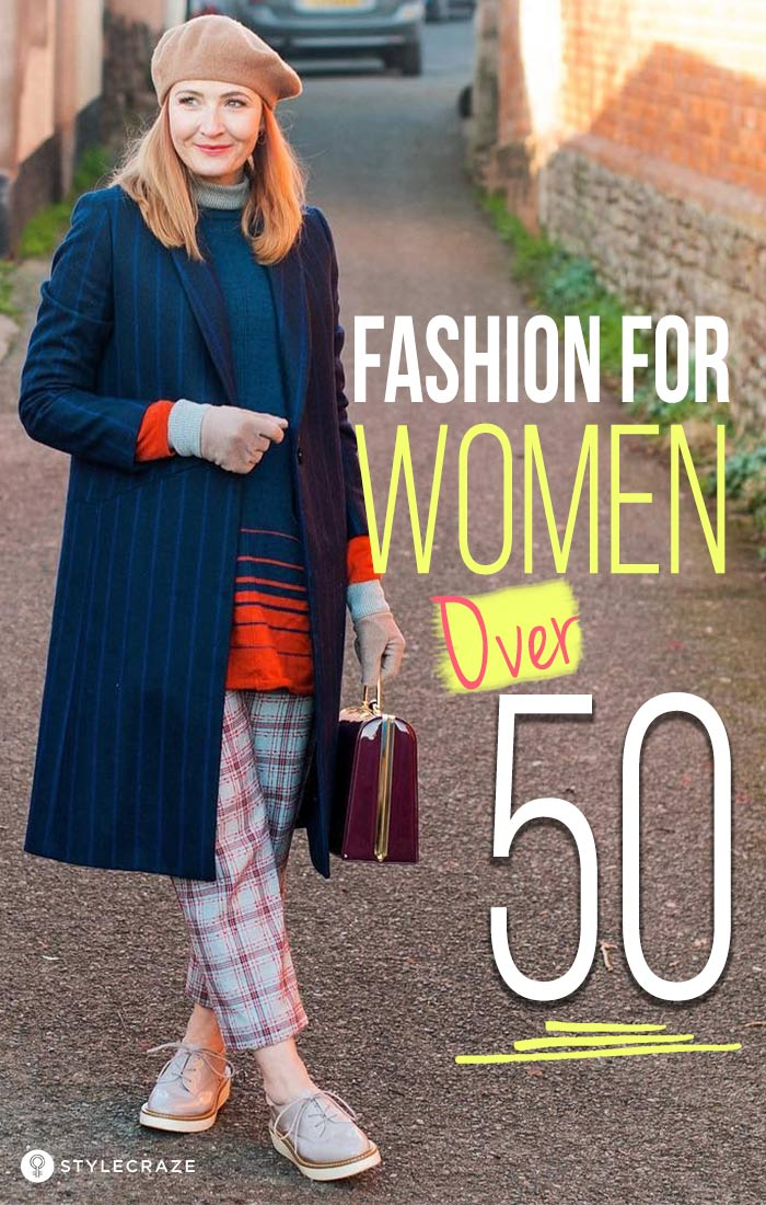 8abf90bbb43 Fashion For Women Over 50 – Style Guide And Wardrobe Tips