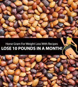 Horse Gram For Weight Loss With Recipes – How To Lose 10 Pounds In A Month!