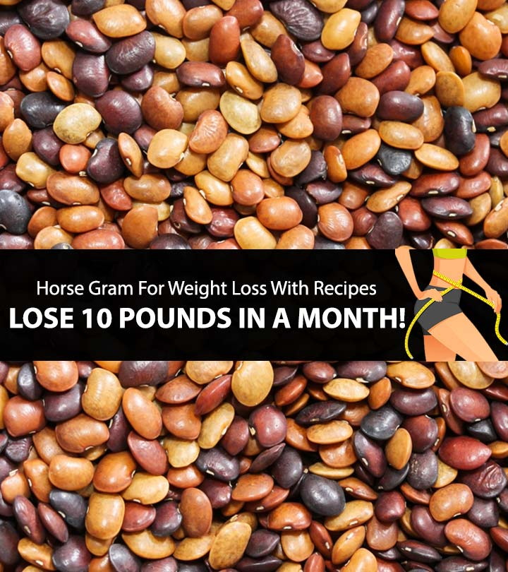 Horse Gram For Weight Loss With Recipes – Lose 10 Pounds In A Month!