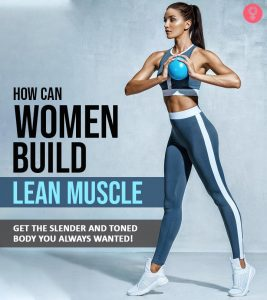 15 Ways Women Can Build Muscle Without Looking Too Muscular
