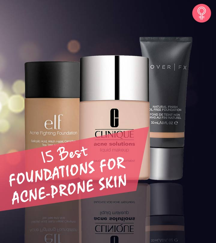 15 Best Foundations For Acne Prone Skin For Complete Coverage