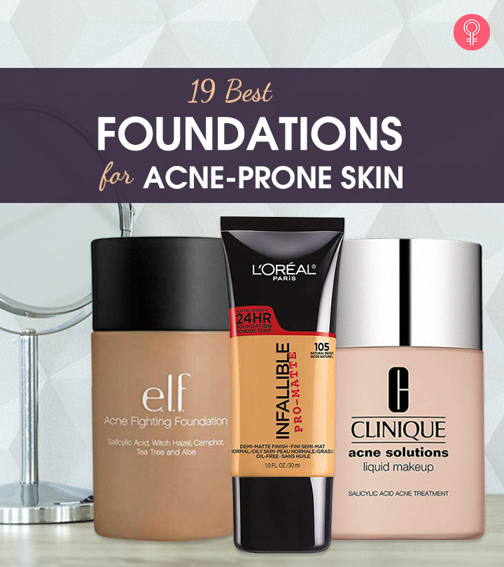 19 Best Foundations For Acne-Prone Skin – 2020