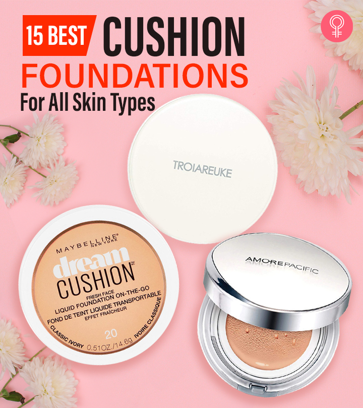 15 Best Cushion Foundations For All Skin Types