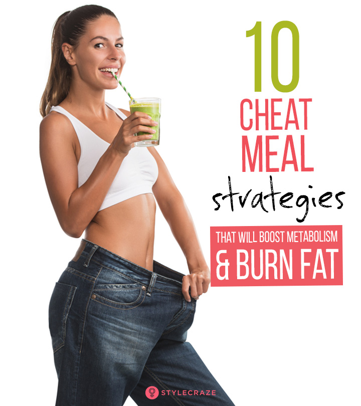 10 Cheat Meal Strategies That Will Boost Metabolism And Burn Fat