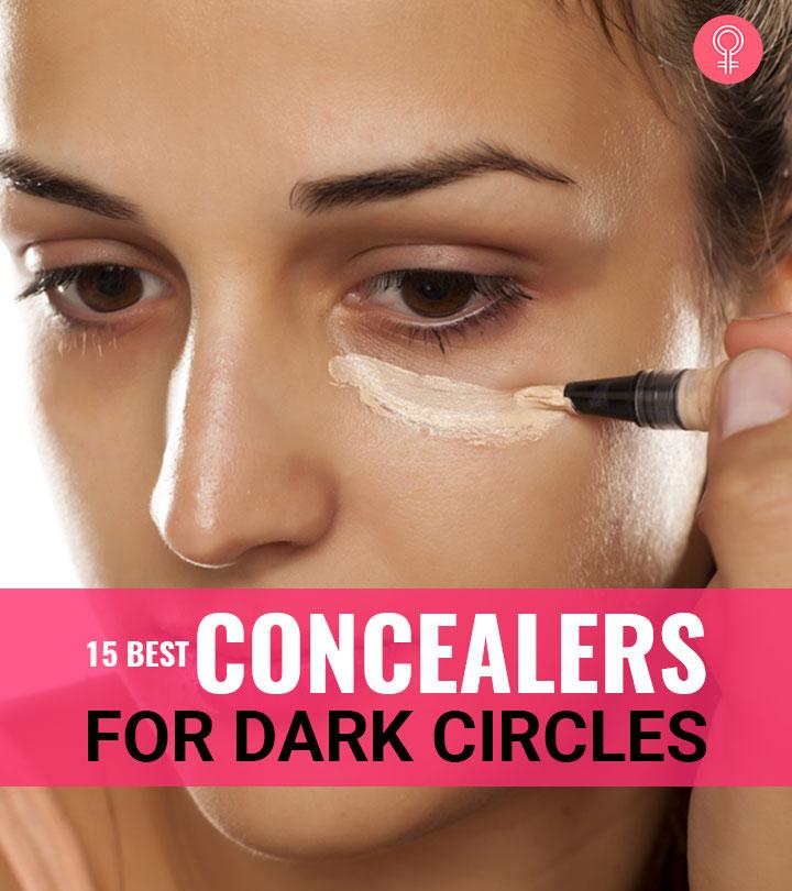 15 Best Concealers For Dark Circles (2020)