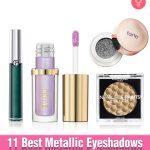 11 Best Metallic Eyeshadows