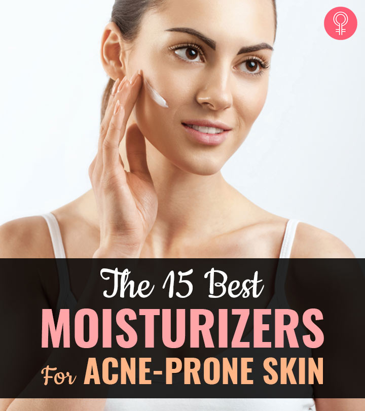 The 15 Best Moisturizers For Acne-Prone Skin Of 2020