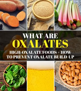 What Are Oxalates High-Oxalate Foods + How To Prevent Oxalate Build-up