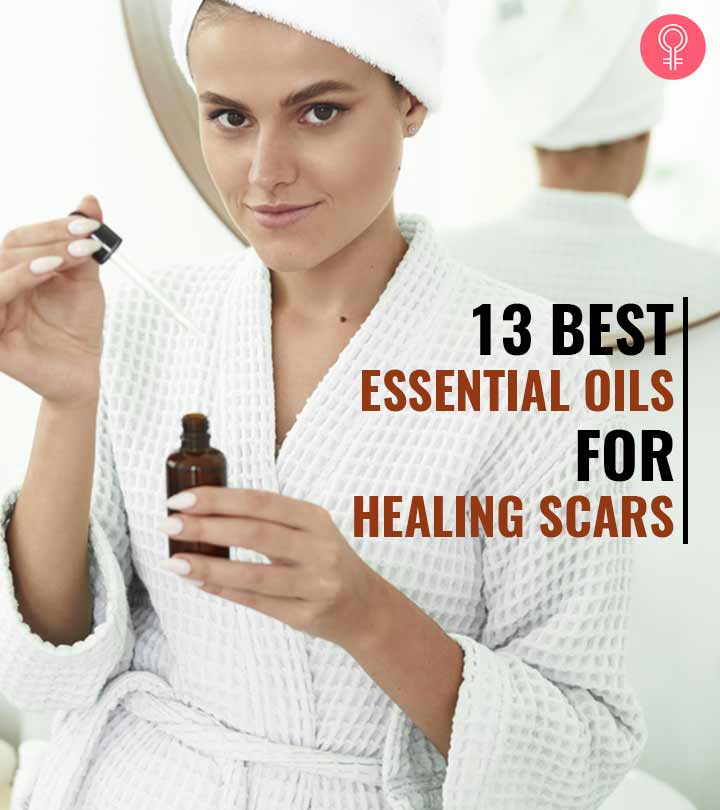 13 Best Essential Oils For Healing Scars
