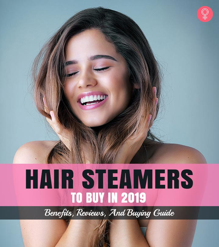 10 Best Hair Steamers To Buy In 2019 – Benefits, Reviews, And Buying Guide