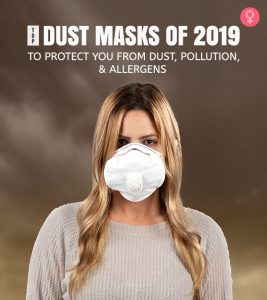 Top 10 Dust Masks Of 2019 To Protect You From Dust, Pollution, And Allergens