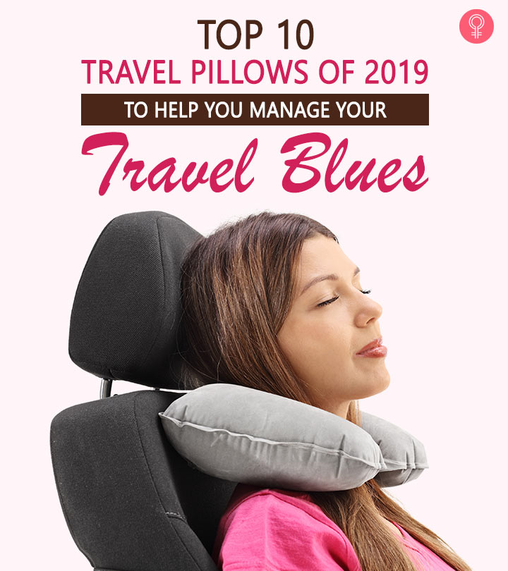 10 Best Travel Pillows Of 2020 To Help You Manage Your Travel Blues