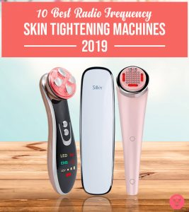 10 Best Radio Frequency Skin Tightening Machines – 2020