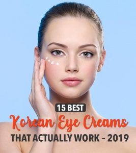 15 Best Korean Eye Creams That Actually Work – 2020