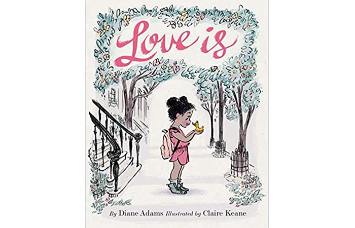 Love Is by Diane Adams and Claire Keane