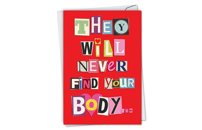 "NobleWorks ""They Will Never Find Your Body"" Funny Valentine's Day Card"