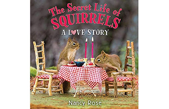 The Secret Life of Squirrels A Love Story by Nancy Rose