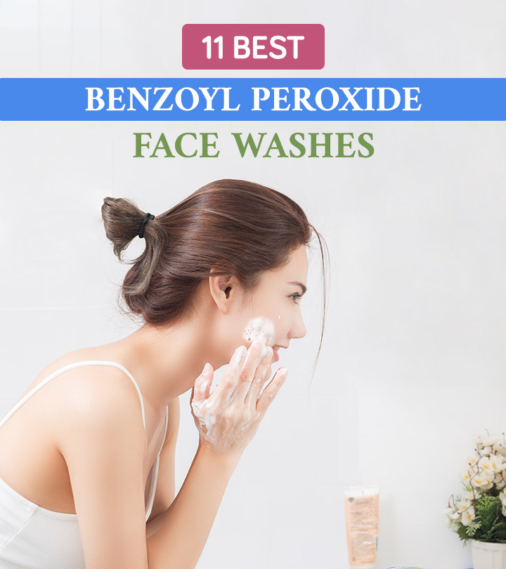 11 Best Benzoyl Peroxide Face Washes