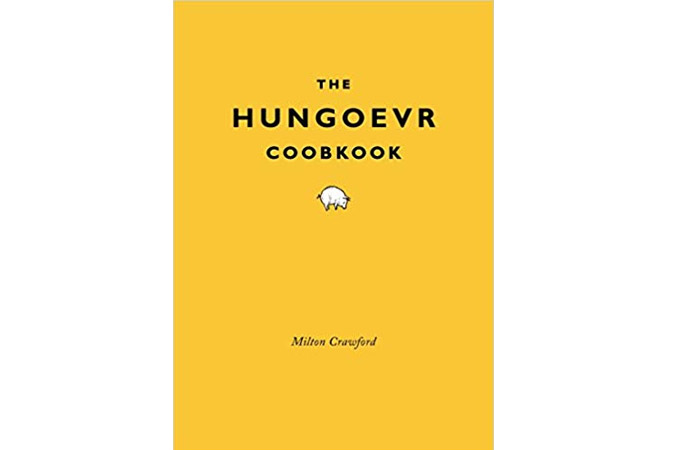 The Hungover Cookbook –Milton Crawford