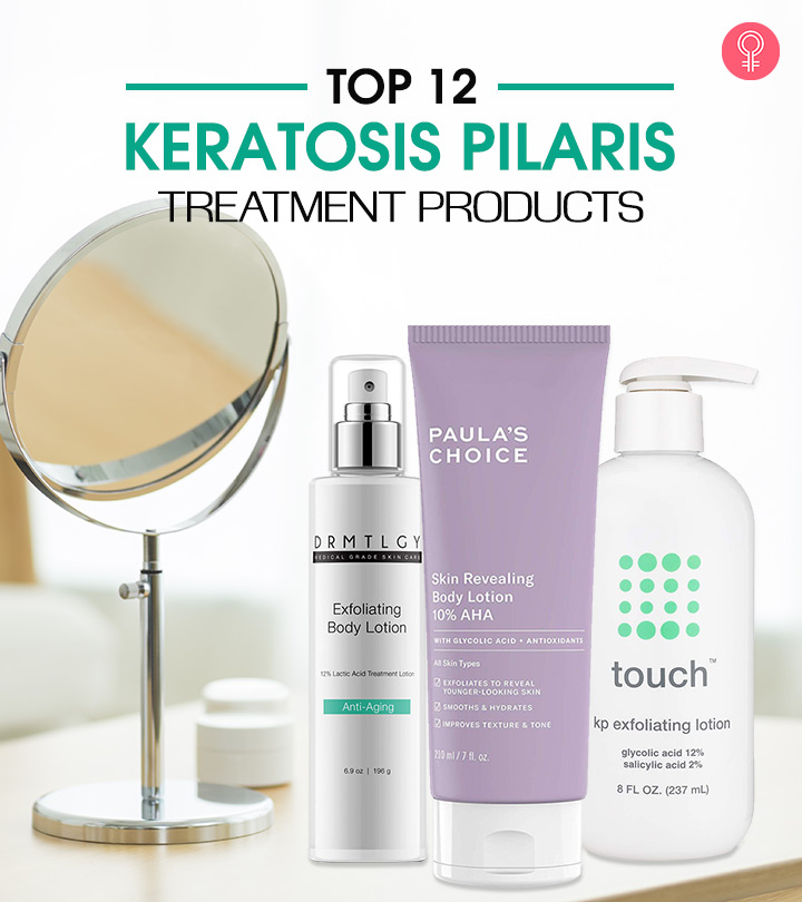 Top 12 Keratosis Pilaris Treatment Products