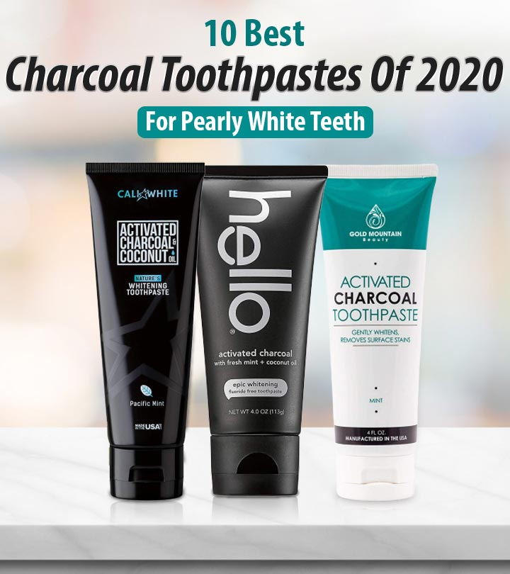 10 Best Charcoal Toothpastes Of 2020 For Pearly White Teeth