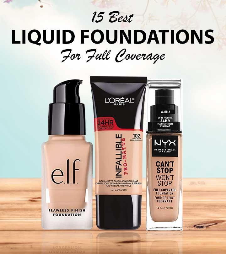 15 Best Liquid Foundations For Full Coverage – 2020