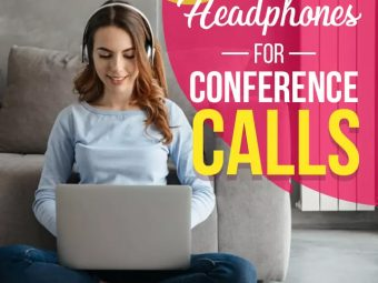 Top 10 Headphones For Conference Calls – 2021