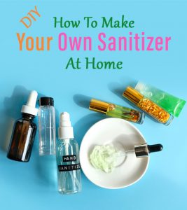 DIY Hand Sanitizer: How To Make Your Own Sanitizer At Home