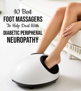 10 Best Foot Massagers To Help Deal With Diabetic Peripheral Neuropathy – 2020