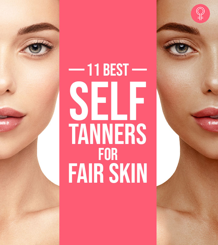 11 Best Self Tanners For Fair Skin – 2020